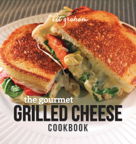 The Gourmet Grilled Cheese Cookbook by Kit Graham Cover Image