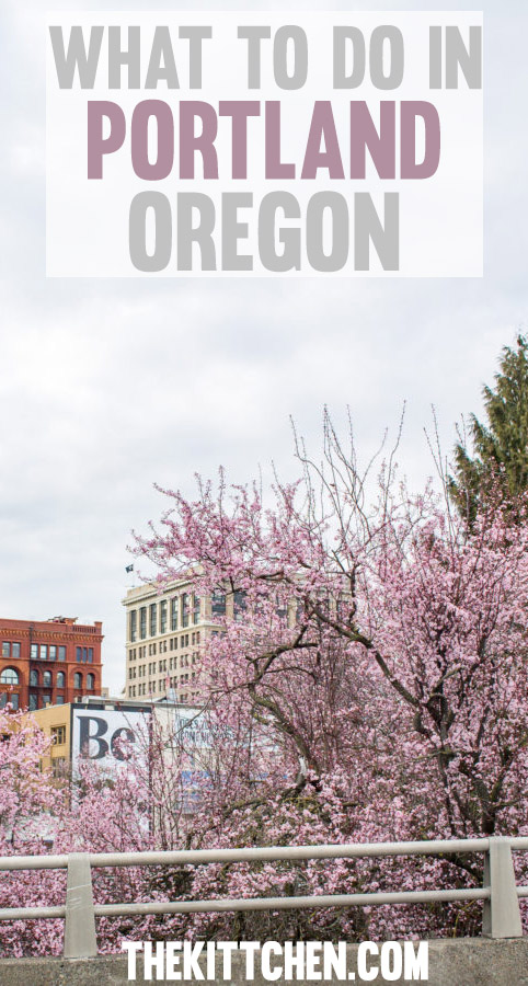 A guide of what to do in Portland, Oregon - the best things to do!