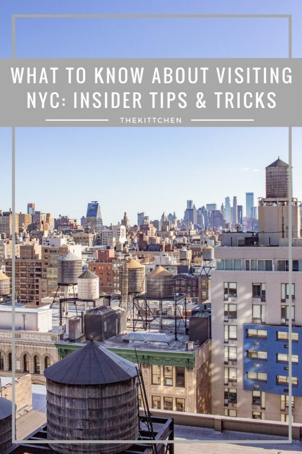 What to Know about Visiting New York City: Insider tips and tricks to make the most out of your trip!