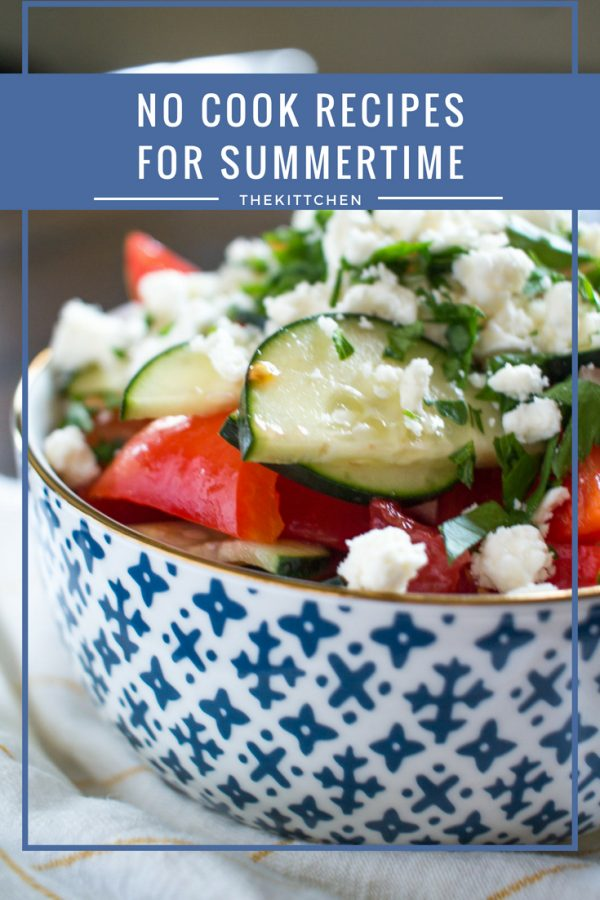 No Cook Recipes for Summertime: A collection of recipes perfect for summer days.