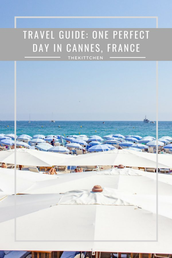 Travel Guide: A Perfect Day in Cannes - explore the city and the beaches on the French Riviera! #france #cannes #travel #frenchriviera