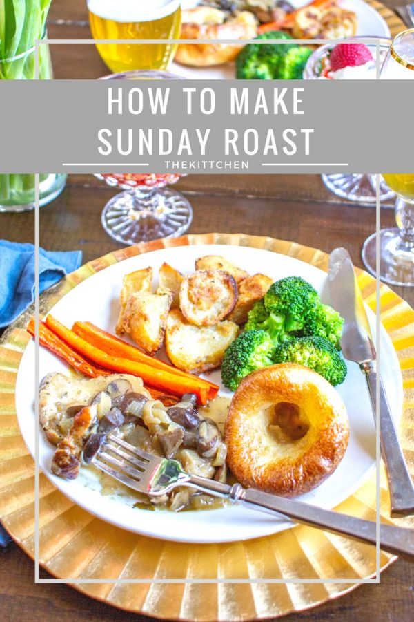 How to make Sunday Roast | How to prepare a traditional British Sunday Roast - just like what they serve in the pubs!