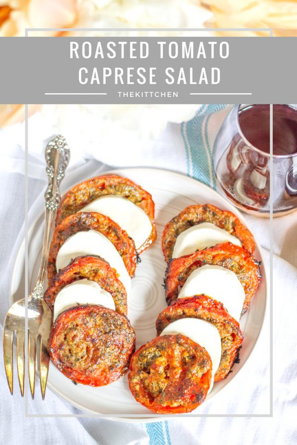 Roasted Tomato Caprese Salad | An easy summer appetizer recipe