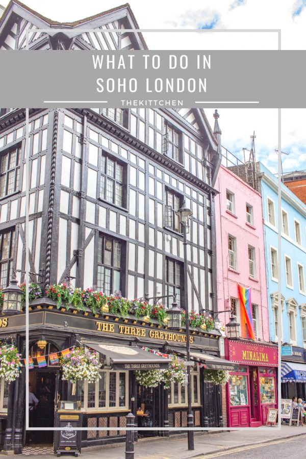 What to do in Soho - a guide to the vibrant London neighborhood
