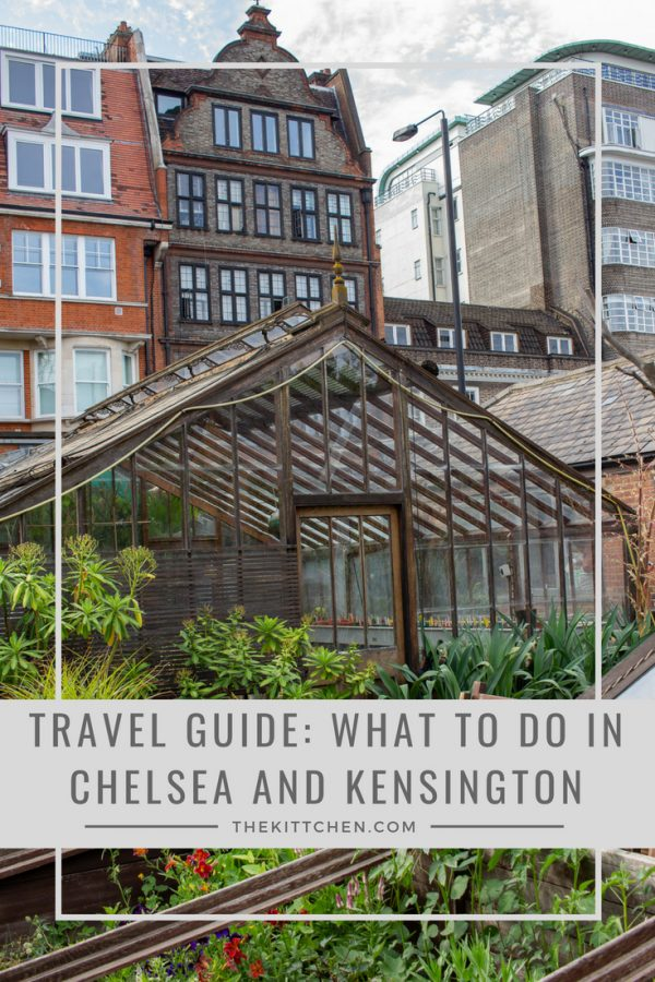 What to do in Chelsea and Kensington - A London neighborhood guide
