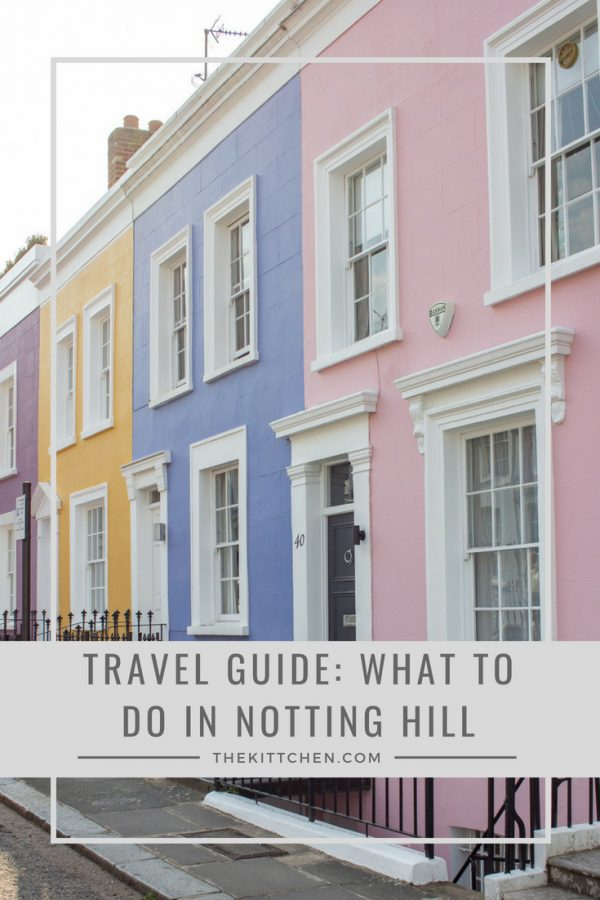 What to Do in Notting Hill - a guide of what to see, do, and eat in one of London's prettiest neighborhoods!