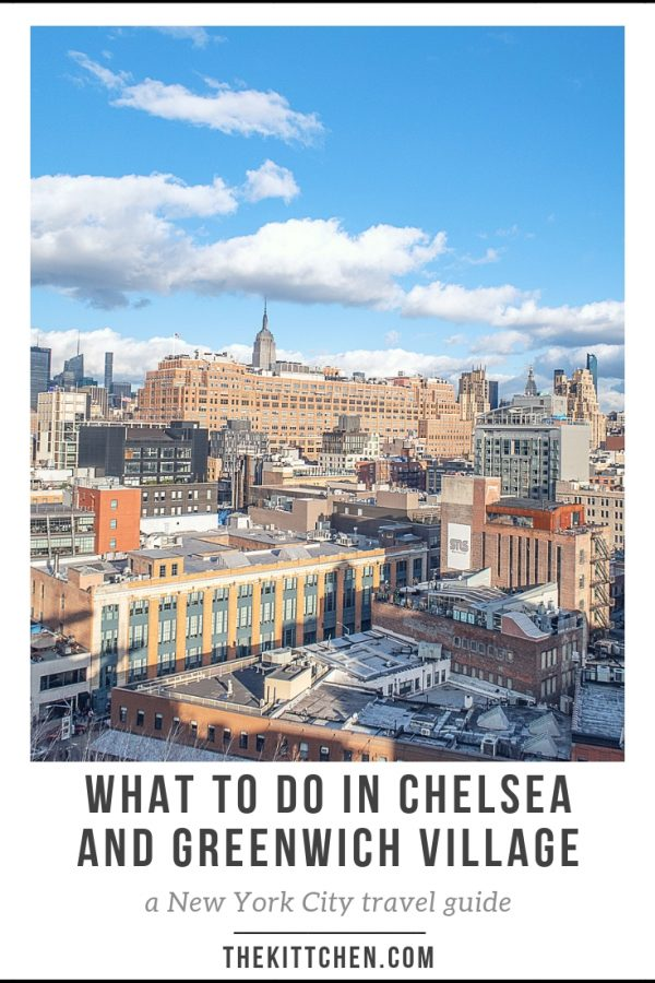 What to do in Chelsea and Greenwich Village | A complete NYC travel guide