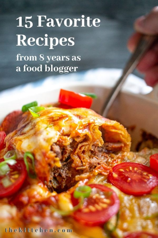 15 of my Favorite Recipes after 8 years as a food blogger